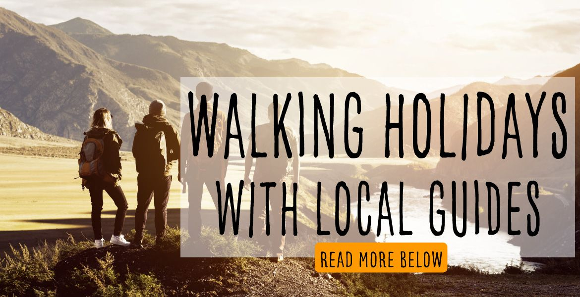 Walking holiday with local guide